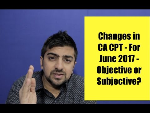 Changes In CA CPT June 2017 | Objective or Subjective ?