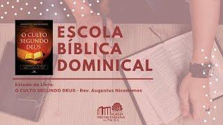 EBD - O Culto Segundo Deus - Diác. Fernando Freitas - 07/03/2021