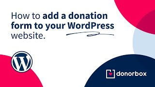How to Add a Donation Form to Your WordPress Website with our Donorbox Plugin | Donorbox Tutorial