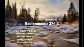 Deuteronomio 32:1-4  LVE Acappella
