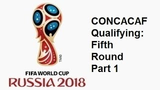 2018 FIFA World Cup: North American Qualifying Fifth Round - Part 1
