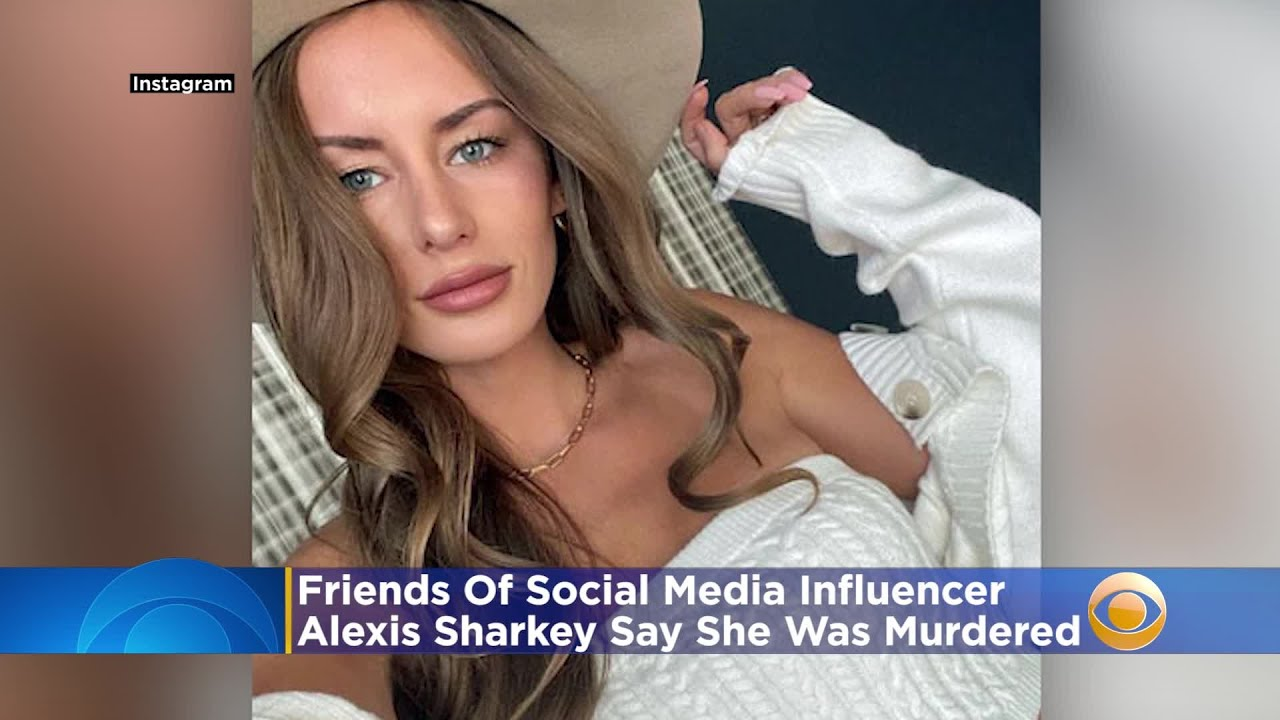 Friends Of Slain Texas 'Influencer' Alexis Sharkey: 'She Was Scared For Her Life'