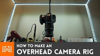 Overhead camera rig // How-To