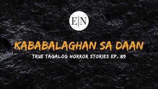 Scare Fest #89: Kababalaghan sa Daan (True Tagalog Horror Stories)