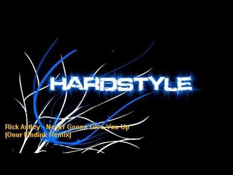Rick Astley - Never Gonna Give You Up (Onur Findik Hardstyle Remix)(HQ)