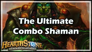 [Hearthstone] The Ultimate Combo Shaman