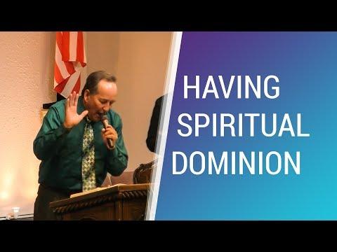 Having Spiritual Dominion - Apr. 11th, 2018 - NLAC