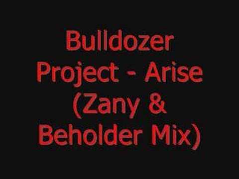 Bulldozer  Project - Arise (Zany & Beholder Mix)