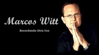 Marcos Witt - Recordando Otra Vez