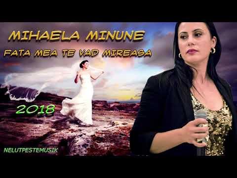 MIHAELA MINUNE - FATA MEA TE VAD MIREASA