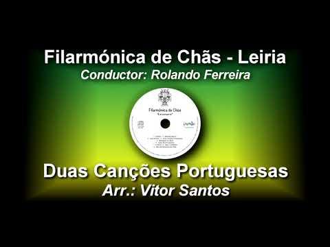 Duas Canções Portuguesas - Arr. Vitor Santos ♫ Filarmónica de Chãs