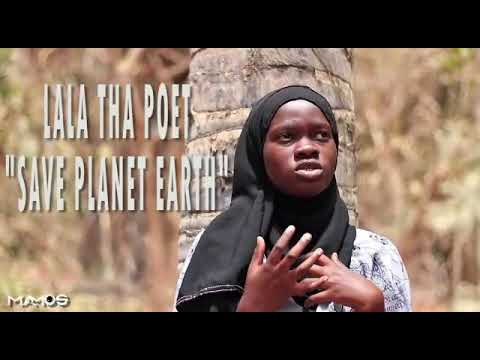 """""""Save Planet Earth"""" a spoken word video by Lala Tha Poet"""