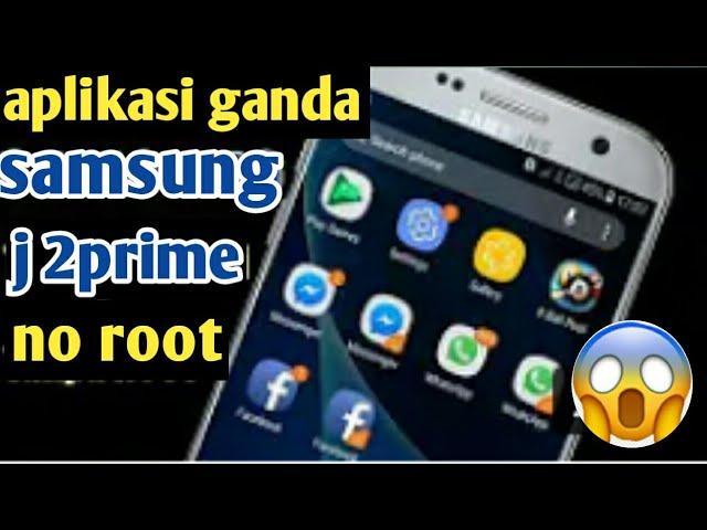 Cara Menggandakan Aplikasi Di Hp Samsung J2prime Youtube