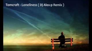 Tomcraft Loneliness Dj Alex-p Remix.mp3