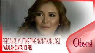 "Download Lagu PERDANA!! AYU TING TING NYANYIKAN LAGU ""APALAH CINTA"" DI PRJ – OBSESI 28/06"