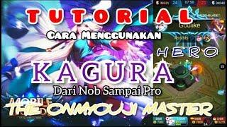 Download CARA MENGGUNAKAN KAGURA HERO•||MOBILE LEGENDS
