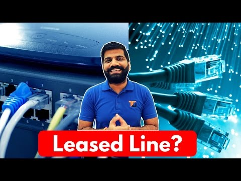Leased Line Connection? Leased Line Vs Broadband?