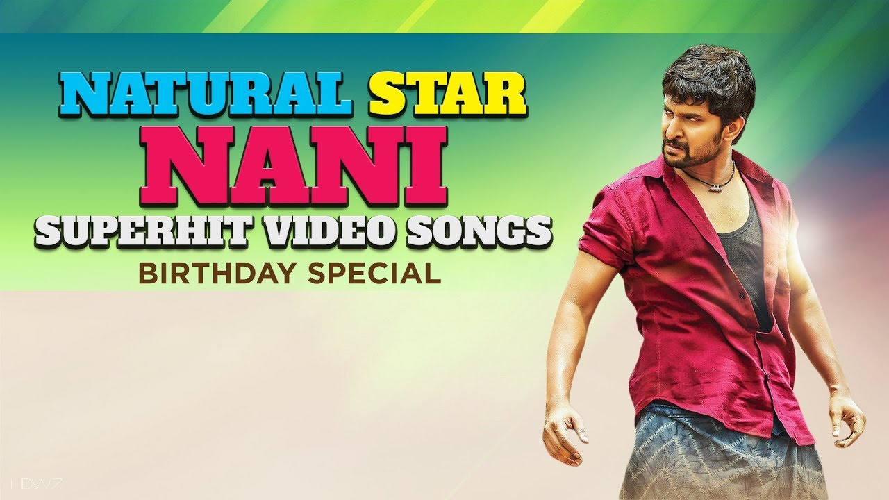 Natural Star Nani Super Hit Telugu Video Songs | Birthday Special - YouTube