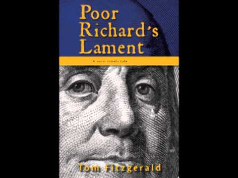 Poor Richard's Lament, A Most Timely Tale  By: Tom Fitzgeral