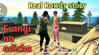 Real Rowdy story/ Erangi na adicha story/Rowdy life kutty story