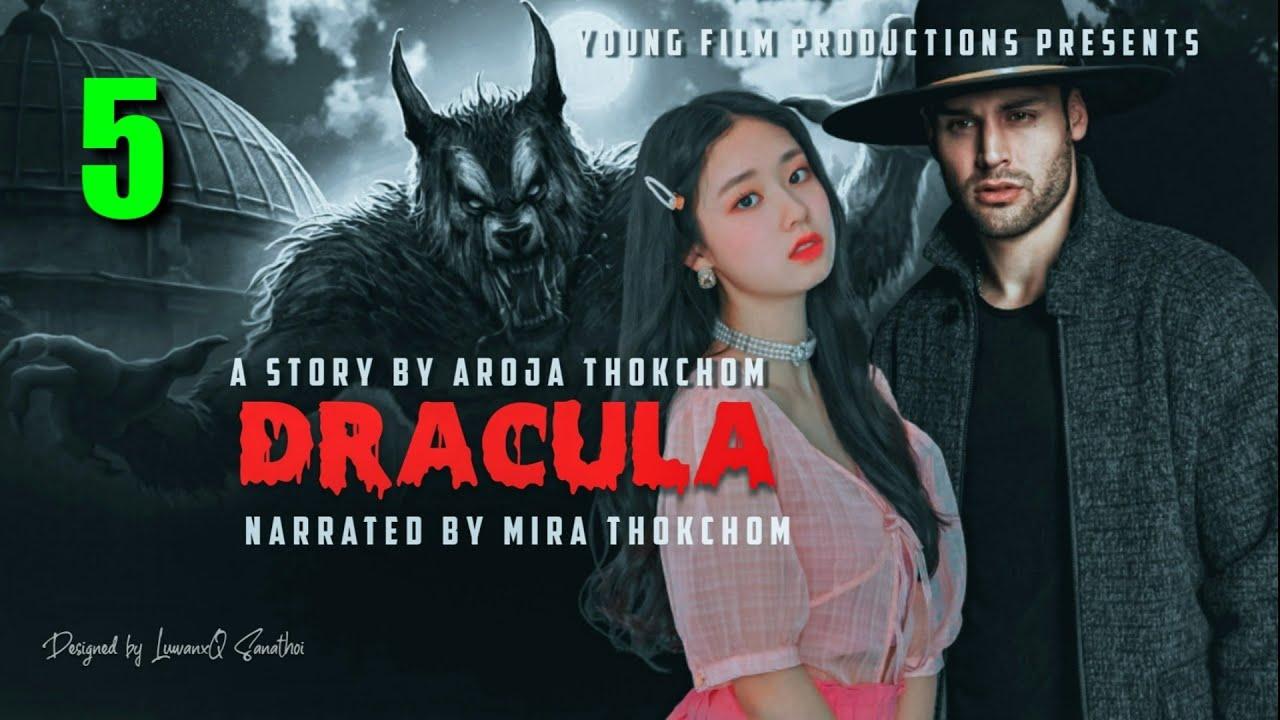 Download DRACULA ( Episode - 5)// Story By Aroja Thokchom Narrated By Mira Thokchom