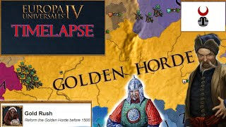 EU4 Timelapse - Achievement Run - Gold Rush(Reform The Golden Horde Before 1500 1.30)