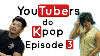 YouTubers do K-Pop - EPISODE 3 Ft. Joe Jo