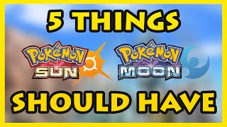 Top 5 Things Pokémon Sun and Moon Should Have (But Probably Won't)