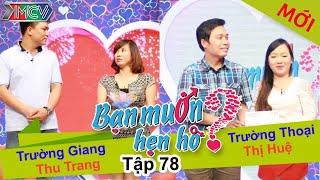 BẠN MUỐN HẸN HÒ - Tập 78 | Trường Giang - Thu Trang | Tường Thoại - Đỗ.T.Huệ | 03/05/2015