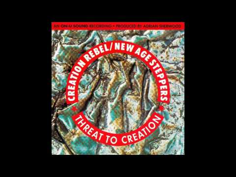 Creation Rebel/The New Age Steppers - Threat to Creation - 03 Eugenic Device HD