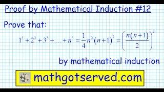 #12 Proof by induction 1^3+2^3+3^3+...+n^3= (n(n+1)/2)^2  n^2(n+1)^2/4 prove