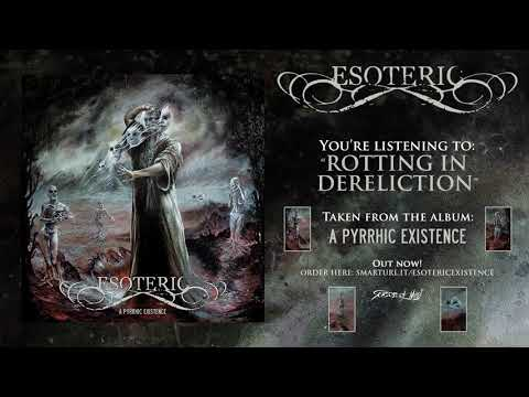 Esoteric - Rotting in Dereliction (Official Track)