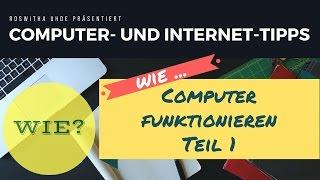 Wie funktionieren Computer? Einfach erklärt Video Teil 1