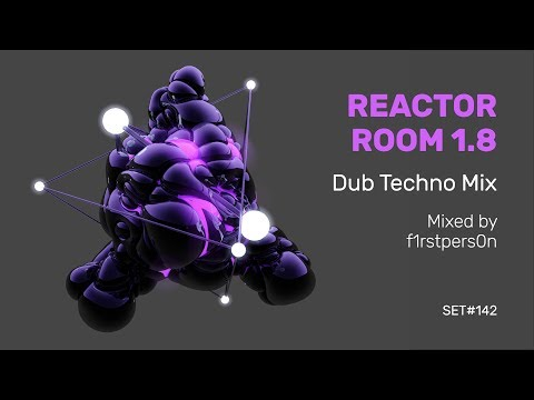 Reactor Room 1.8 | Dub Techno Mix