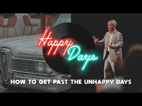How to get past the unhappy days