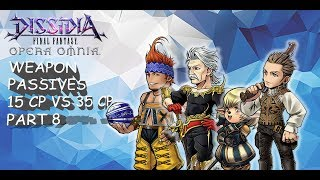 Dissidia Final Fantasy: Opera Omnia WEAPON PASSIVES PART 15 CP VS 35 CP PART 8