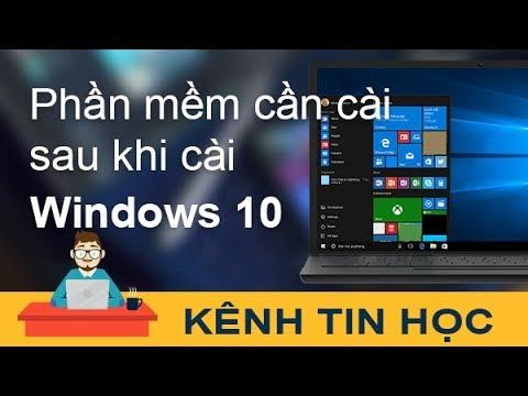 Những Phần Mềm Cần Thiết Sau Khi Cài Lại Windows 10