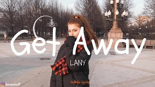 LANY - Get Away (Lyric Video)