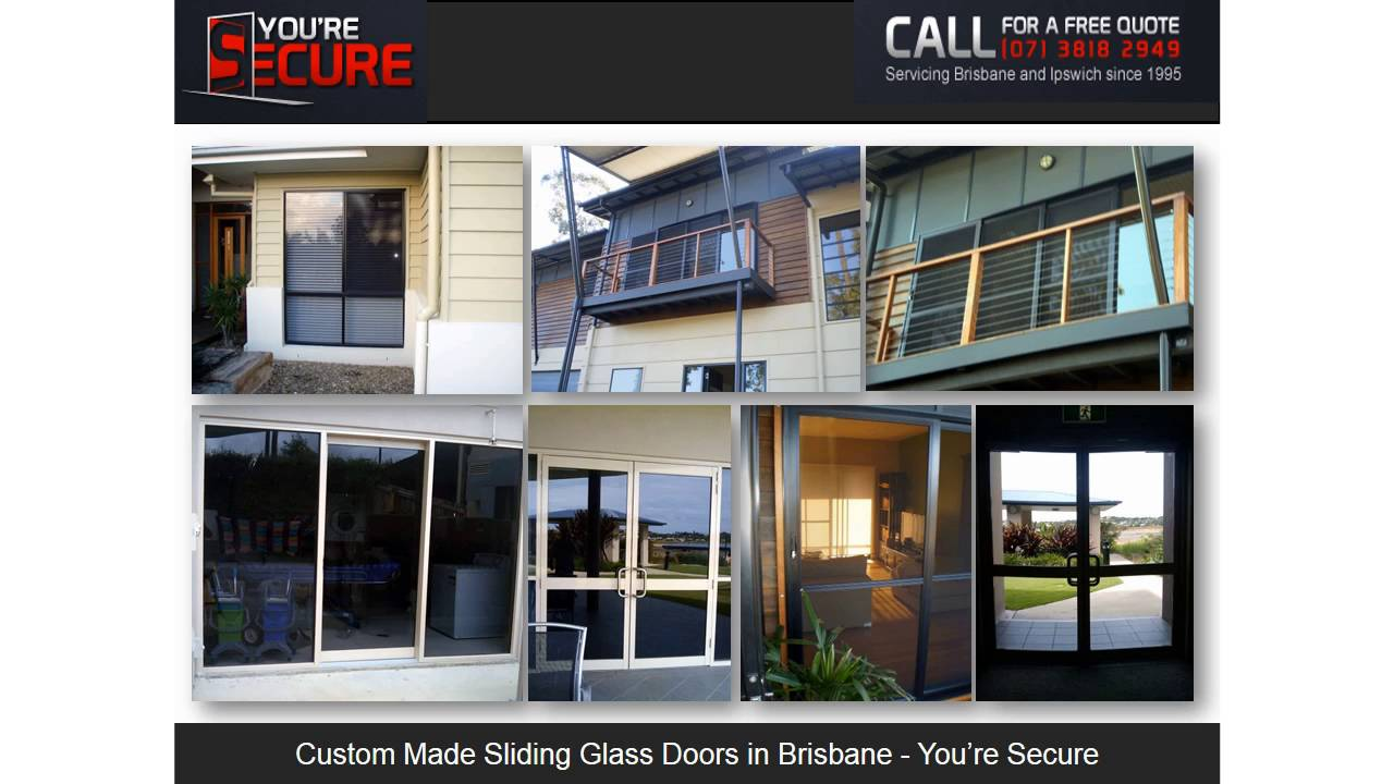 Custom Made Sliding Glass Doors In Brisbane Youre Secure Youtube