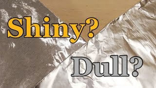 Aluminum Foil: Do y๐u cook with the shiny side in or out?