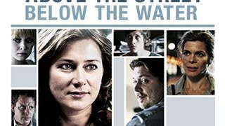Above the Street Below the Water UK trailer