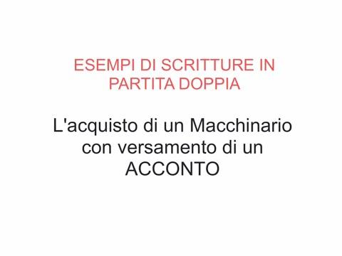 Esempi Scritture PD - 03 - Acquisto di un Macchinario con Acconto