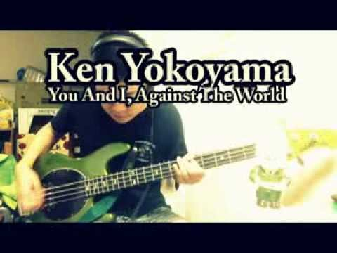 橫山健(Ken Yokoyama)/You And I, Against The World bass cover