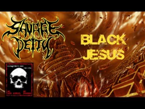 SAVAGE DEITY - Black Jesus (Official Lyric Video)