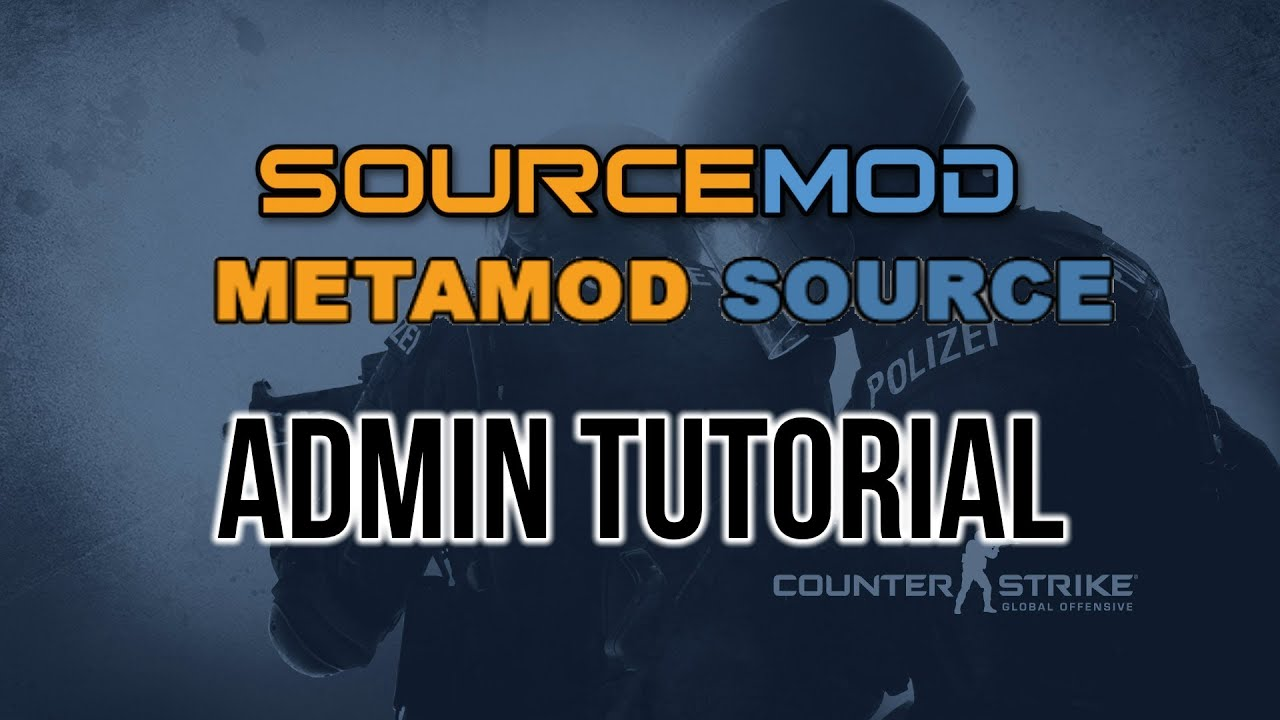 How to Install Sourcemod/Metamod and Add Admins