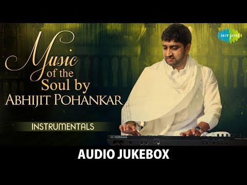 Music of the Soul | Abhijit Pohankar | Hindustani | Classical Instrumental | HD Audio Jukebox