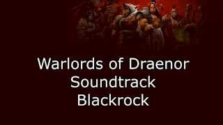 Warlords of Draenor Music - Blackrock