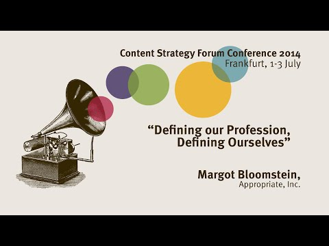 Margot Bloomstein: Defining Our Profession, Defining Ourselfves - Content Strategy Forum 2014