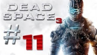 Dead Space 3 Gameplay #11 - Let