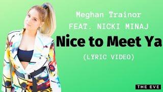 Download Lagu Meghan Trainor - Nice to Meet Ya feat Nicki Minaj MP3